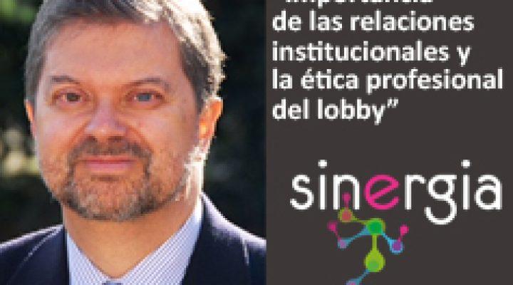 Importancia de las relaciones institucionales y la ética profesional del lobby