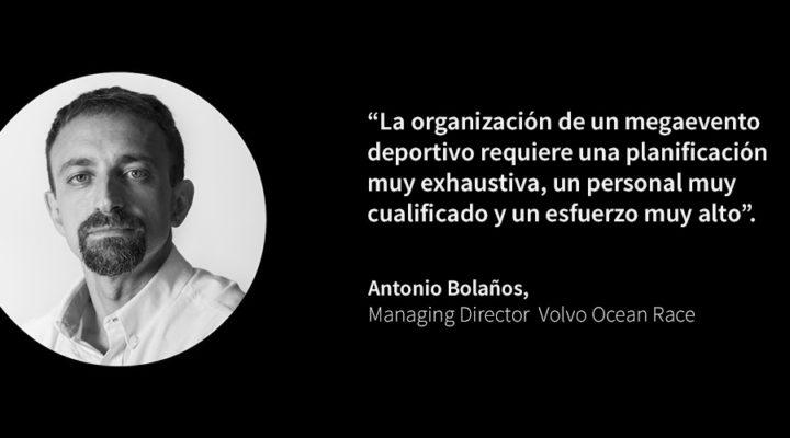 Entrevista a Antonio Bolaños, Managing Director de Volvo Ocean Race