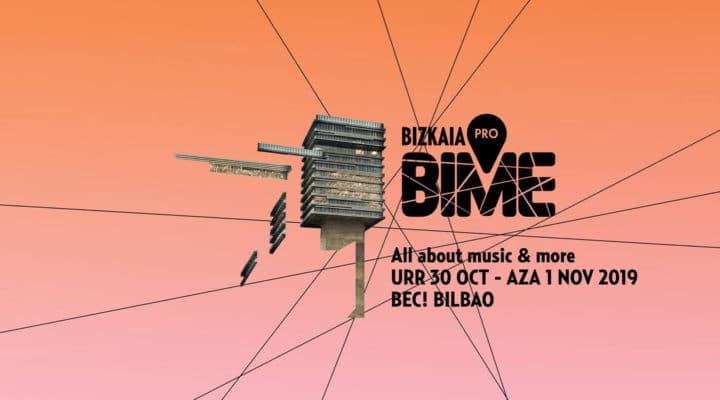 Vive un festival desde dentro con el BIME PRO Campus