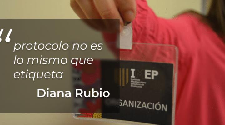 """Diana Rubio, sobre el protocolo: """"no es lo mismo que etiqueta""""."""