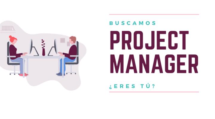 Oferta de empleo | Buscamos project manager, ¿eres tú?