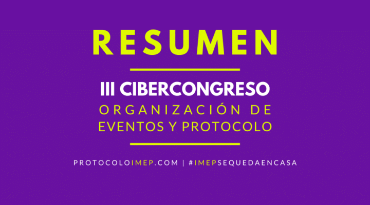 Resumen del III Cibercongreso en Organización de Eventos y Protocolo