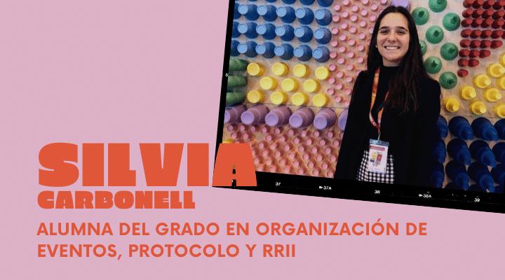 EXPERIENCIAS | Silvia Carbonell, alumna del Grado en Organización de Eventos, Protocolo y RRII