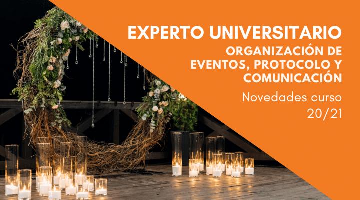 Novedades en el Experto en Organización de Eventos, Protocolo y Comunicación del curso 20/21