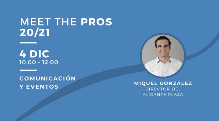 MEET THE PROS |  Comunicación y eventos, con Miquel González