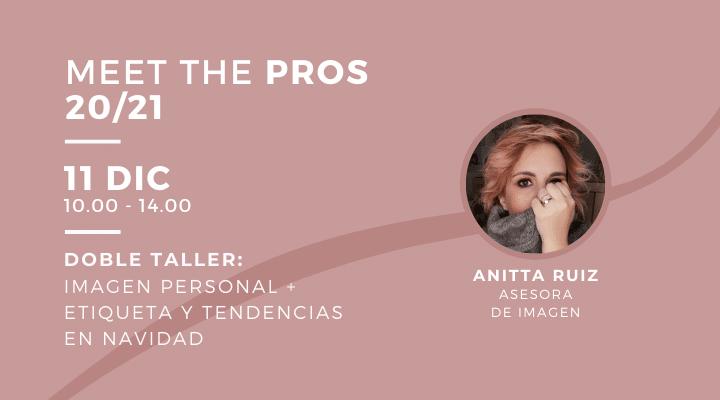 MEET THE PROS |  Doble taller: Imagen personal + etiqueta y tendencias en navidad
