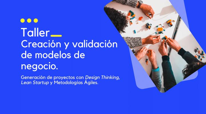 TALLER FORMATIVO | Creación y validación de modelos de negocio