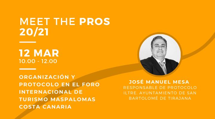 MEET THE PROS | Organización y protocolo en el Foro Internacional de Turismo Maspalomas Costa Canaria