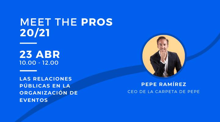 MEET THE PROS | Las Relaciones Públicas en la organización de eventos