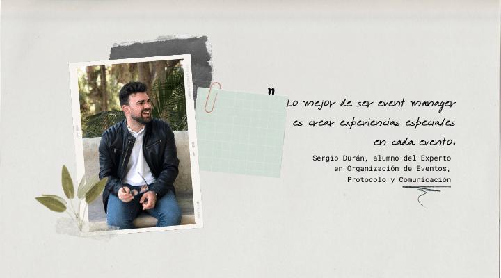 EXPERIENCIAS IMEP | Sergio Durán, alumno del Experto en Organización de eventos, Protocolo y Comunicación