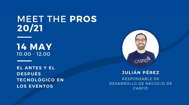 MEET THE PROS | El antes y el después tecnológico en los eventos