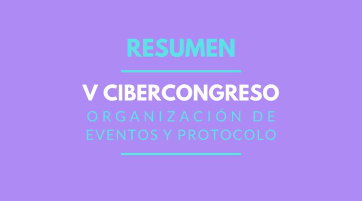 Resumen del V Cibercongreso en Organización de Eventos y Protocolo